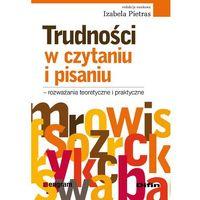 E-booki, Trudności w czytaniu i pisaniu - rozważania teoretyczne i praktyczne - Izabela Pietras