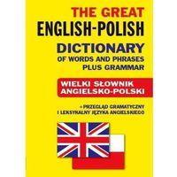 Słowniki, encyklopedie, Wielki słownik angielsko- polski + przegląd gramatyczny i leksykalny PB (opr. miękka)