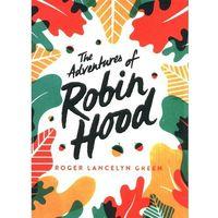 Książki do nauki języka, The Adventures of Robin Hood - Lancelyn Green Roger - książka (opr. miękka)