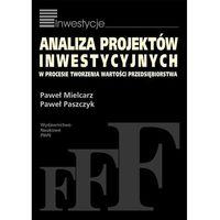 Leksykony techniczne, Analiza projektów inwestycyjnych w procesie tworzenia wartości przedsiębiorstwa (opr. miękka)