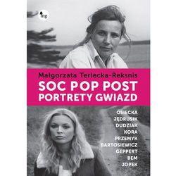 Soc, pop, post Portrety gwiazd - Dostępne od: 2013-11-06 (opr. twarda)