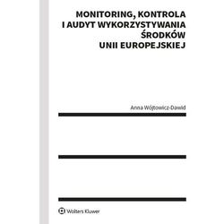 Monitoring kontrola i audyt wykorzystywania środków unii europejskiej - anna wójtowicz-dawid (opr. broszurowa)