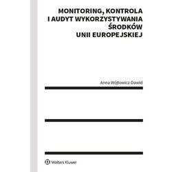 Monitoring kontrola i audyt wykorzystywania środków unii europejskiej - anna wójtowicz-dawid