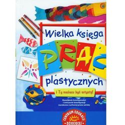 Wielka księga prac plastycznych (opr. twarda)