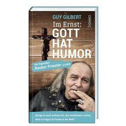 Im Ernst: Gott hat Humor Gilbert, Guy