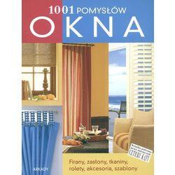 1001 pomysłów. Okna (opr. broszurowa)