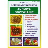 Książki medyczne, Zdrowe odżywianie Porady lekarza rodzinnego (opr. miękka)
