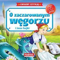 Książki dla dzieci, O ZACZAROWANYM WĘGORZU I INNE BAJKI + CD TW (opr. twarda)