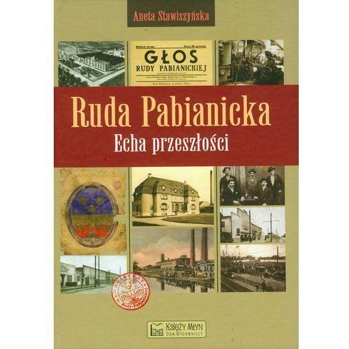 Albumy, Ruda Pabianicka Echa przeszłości (opr. twarda)