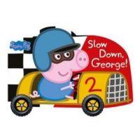 Książki do nauki języka, Peppa Pig. Slow Down, George! (opr. kartonowa)