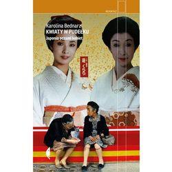 Kwiaty W Pudełku Japonia Oczami Kobiet Wyd. 2 - Karolina Bednarz (opr. broszurowa)