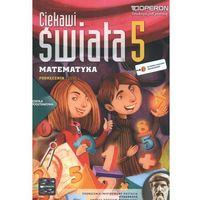 Matematyka, Ciekawi Świata Matematyka 5 Podręcznik Część 1 (opr. miękka)