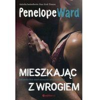 Literatura kobieca, obyczajowa, romanse, Mieszkając z wrogiem - Penelope Ward (opr. miękka)