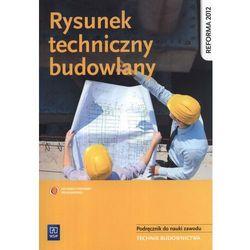 Rysunek techniczny budowlany Podręcznik do nauki zawodu (opr. miękka)