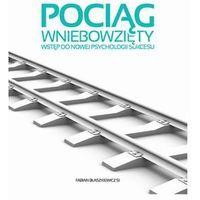 Audiobooki, Pociąg Wniebowzięty. Wstęp do nowej psychologii sukcesu. - Fabian Błaszkiewicz Sj