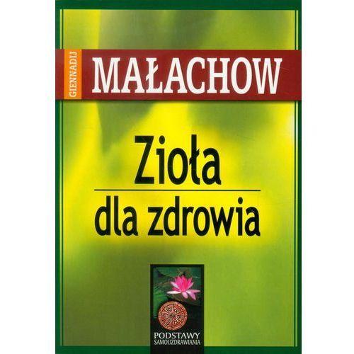 Książki medyczne, Zioła Dla Zdrowia (opr. broszurowa)