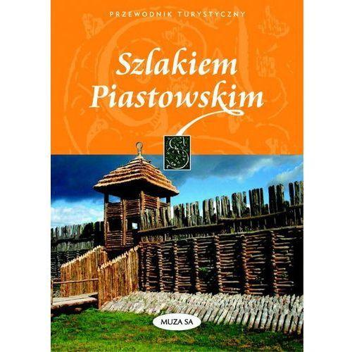 Przewodniki turystyczne, Szlakiem Piastowskim przewodnik turystyczny (opr. twarda)