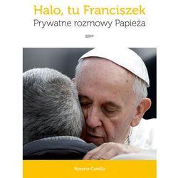 Halo, tu Franciszek Prywatne rozmowy Papieża (opr. twarda)