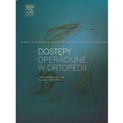 Dostępy operacyjne w ortopedii (opr. twarda)