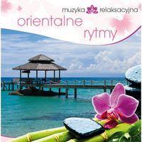 Muzyka relaksacyjna, Muzyka Relaksacyjna - Orientalne Rytmy