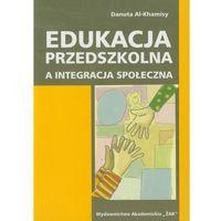 Pedagogika, Edukacja przedszkolna a integracja społeczna (opr. miękka)
