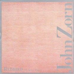 John Zorn - Red Bird