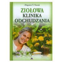 Książki o zdrowiu, medycynie i urodzie, Ziołowa klinika odchudzania (opr. twarda)