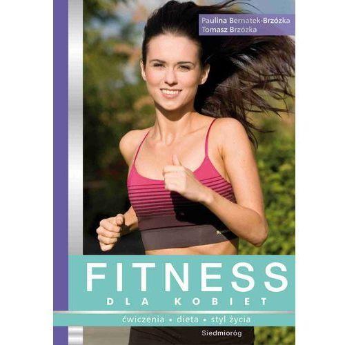 E-booki, Fitness dla kobiet - Paulina Bernatek-Brzózka, Tomasz Brzózka