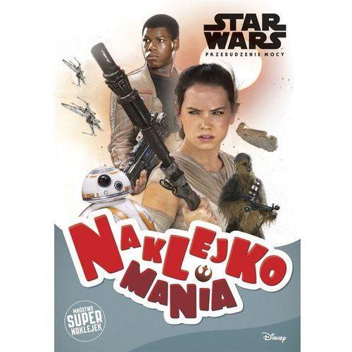 Książki dla dzieci, Star Wars. Naklejkomania (opr. broszurowa)
