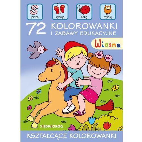 Kolorowanki, Wiosna. 72 kolorowanki i zabawy edukacyjne - Praca zbiorowa