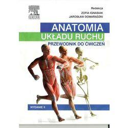 Anatomia Układu Ruchu Przewodnik Do Ćwiczeń (opr. miękka)