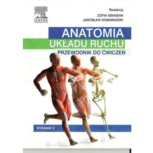 Książki medyczne, Anatomia Układu Ruchu Przewodnik Do Ćwiczeń (opr. miękka)