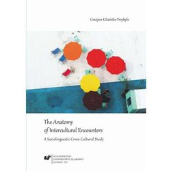 The Anatomy of Intercultural Encounters. A Sociolinguistic Cross-Cultural Study