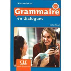 Grammaire en dialogues Niveau debutant A1-A2 książka + CD MP3 - Claire Miquel (opr. kartonowa)