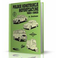 Książki o motoryzacji, Polskie konstrukcje motoryzacyjne 1961-1965 (opr. kartonowa)