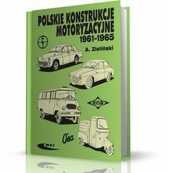 Polskie konstrukcje motoryzacyjne 1961-1965 (opr. kartonowa)