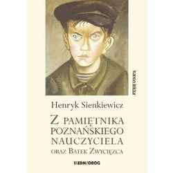 Z PAMIĘTNIKA POZNAŃSKIEGO NAUCZYCIELA - Henryk Sienkiewicz (opr. miękka)