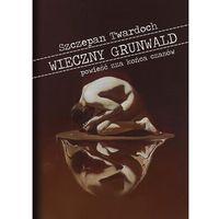 E-booki, Wieczny Grunwald. Powieść zza końca czasów