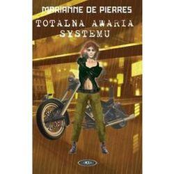 TOTALNA AWARIA SYSTEMU Marianne De Pierres (opr. miękka)