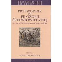 Filozofia, Przewodnik po filozofii średniowiecznej od św. Augustyna do Joachima z Fiore (opr. miękka)