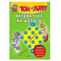 Literatura młodzieżowa, Tom i Jerry. Matematyka na wesoło (opr. miękka)