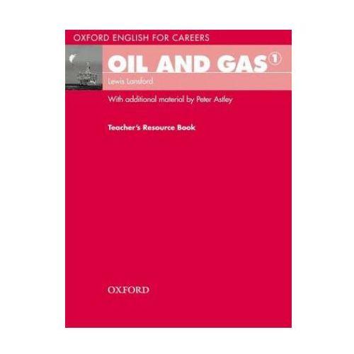 Książki do nauki języka, Oil and Gas 1 Oxford English for Careers: Książka Nauczyciela (opr. miękka)