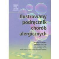 Książki o zdrowiu, medycynie i urodzie, Ilustrowany podręcznik chorób alergicznych (opr. broszurowa)