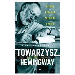 Towarzysz Hemingway. Pisarz, żeglarz, żołnierz, szpieg (opr. broszurowa)