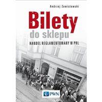 Biblioteka biznesu, Bilety do sklepu. Handel reglamentowany w PRL - Andrzej Zawistowski DARMOWA DOSTAWA KIOSK RUCHU (opr. miękka)