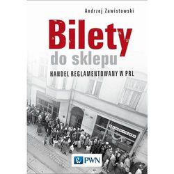 Bilety do sklepu. Handel reglamentowany w PRL - Andrzej Zawistowski DARMOWA DOSTAWA KIOSK RUCHU (opr. miękka)