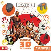 Literatura młodzieżowa, Star Wars, Łotr 1, Modele 3D - Opracowanie zbiorowe (opr. miękka)