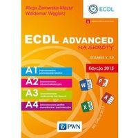 Informatyka, ECDL Advanced na skróty Edycja 2015 - Żarowska-Mazur Alicja, Węglarz Waldemar (opr. miękka)