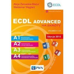 ECDL Advanced na skróty Edycja 2015 - Żarowska-Mazur Alicja, Węglarz Waldemar (opr. miękka)
