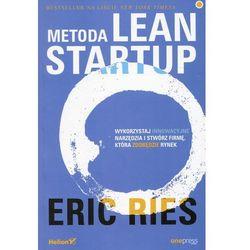 Metoda Lean Startup. Wykorzystaj innowacyjne narzędzia i stwórz firmę, która zdobędzie rynek - Ries Eric (opr. miękka)